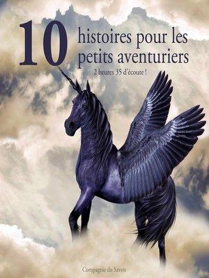 cover image of 10 histoires pour les petits aventuriers