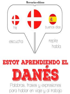 cover image of Estoy aprendiendo el danés