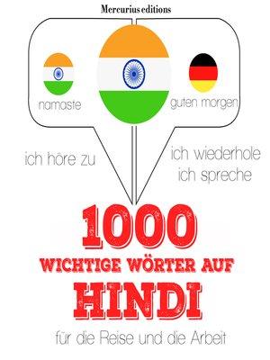 cover image of 1000 wichtige Wörter auf Hindi für die Reise und die Arbeit