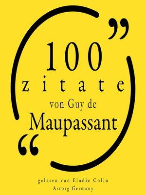 cover image of 100 Zitate von Guy de Maupassant
