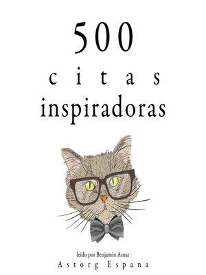 cover image of 500 citas inspiradoras