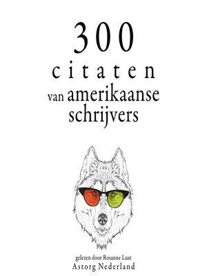 cover image of 300 citaten van Amerikaanse schrijvers