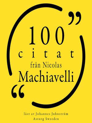 cover image of 100 citat från Nicolas Machiavelli