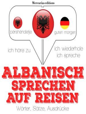 cover image of Albanisch sprechen auf Reisen