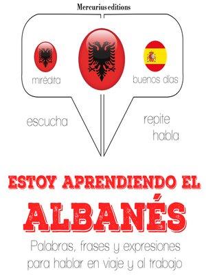 cover image of Estoy aprendiendo el albanés