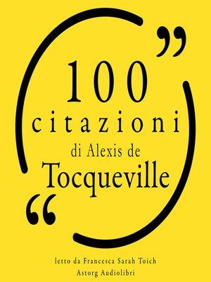cover image of 100 citazioni di Alexis il Tocqueville