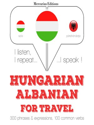 cover image of Hungarian-Albanian: For travel