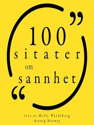 cover image of 100 sitater om sannhet