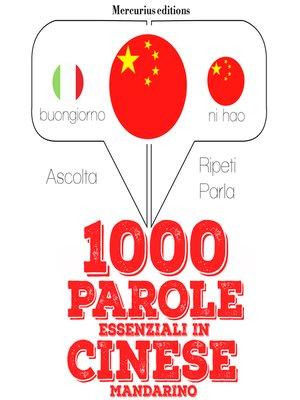 cover image of 1000 parole essenziali in Cinese Mandarino