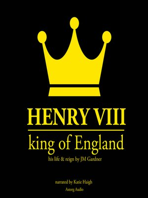 cover image of Henry VIII, King of England