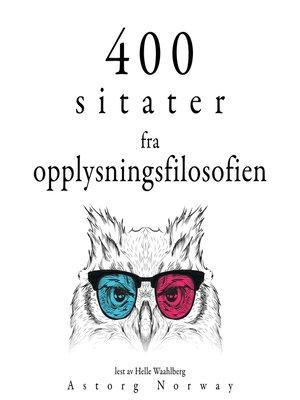 cover image of 400 sitater fra opplysningsfilosofien