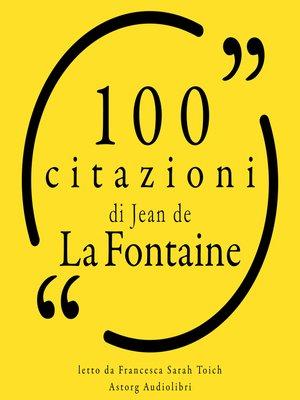 cover image of 100 citazioni di Jean de la Fontaine