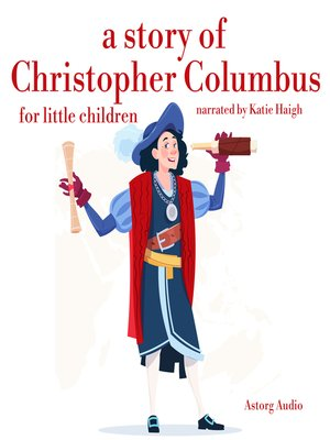 cover image of A Story of Christopher Colombus for Little Children