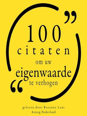 cover image of 100 citaten om zelfvertrouwen op te bouwen