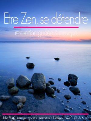 cover image of Etre zen et se détendre