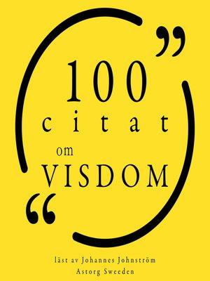 cover image of 100 citat om visdom