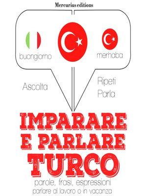 cover image of Imparare e parlare Turco