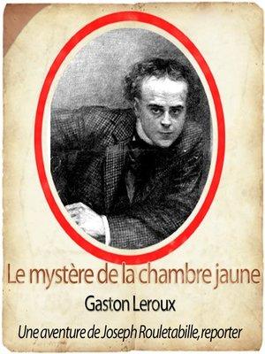 cover image of Rouletabille: le mystère de la chambre jaune