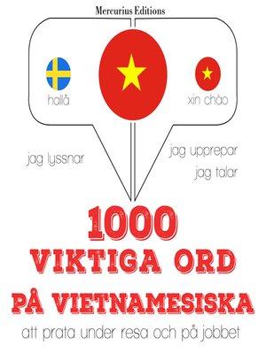 cover image of 1000 viktiga ord på vietnamesiska
