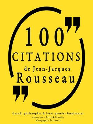 cover image of 100 citations de Jean-Jacques Rousseau