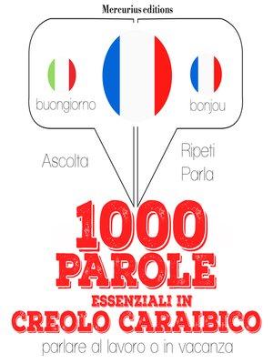 cover image of 1000 parole essenziali in creolo caraibico