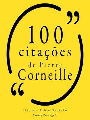 cover image of 100 citações de Pierre Corneille