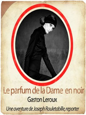 cover image of Rouletabille: le parfum de la dame en noir