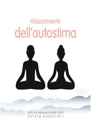 cover image of Rilassamento dell'autostima