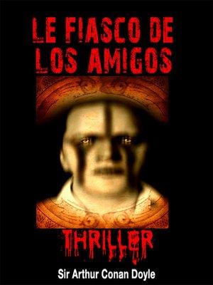 cover image of Le fiasco de Los Amigos