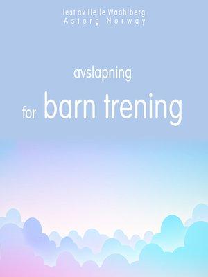 cover image of avslapning for barn trening