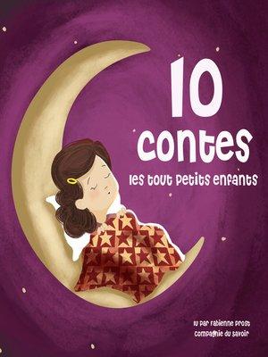cover image of 10 contes pour les tout petits
