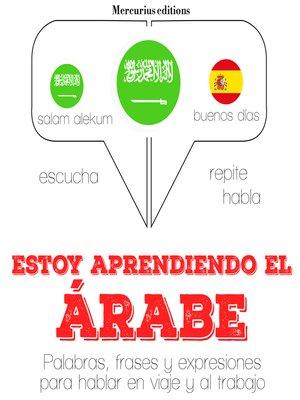 cover image of Estoy aprendiendo el árabe