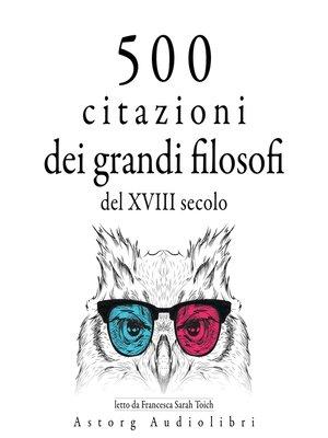 cover image of 500 citazioni dei grandi filosofi del XVIII secolo