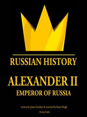 cover image of Alexander II, Emperor of Russia