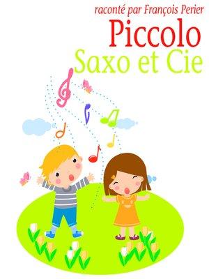 cover image of Piccolo, Saxo et compagnie