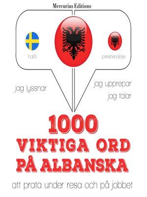 cover image of 1000 viktiga ord på albanska