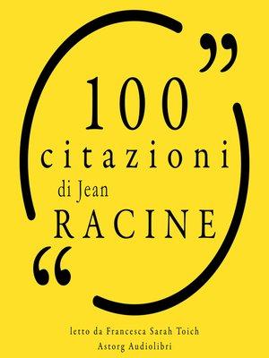 cover image of 100 citazioni di Jean Racine