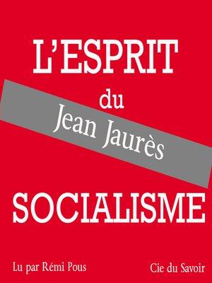 cover image of Jaurès, l'esprit du socialisme