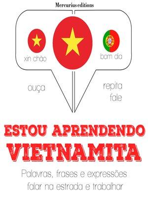 cover image of Estou aprendendo vietnamita