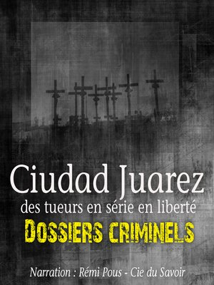 cover image of Ciudad Juarez, Terrain de jeu pour serial killer