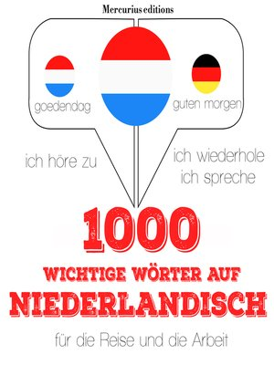 cover image of 1000 wichtige Wörter auf Niederländisch für die Reise und die Arbeit
