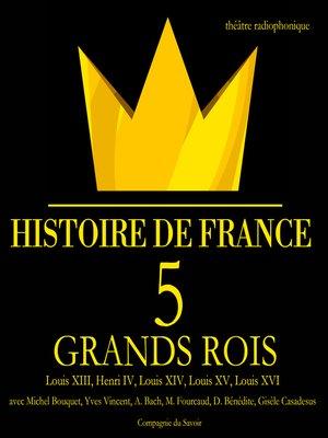 cover image of 5 grands rois de France
