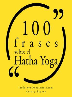 cover image of 100 frases sobre el Hatha Yoga