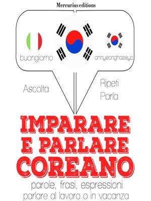 cover image of Imparare e parlare Coreano