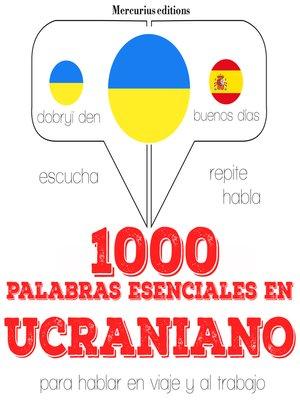 cover image of 1000 palabras esenciales en ucraniano