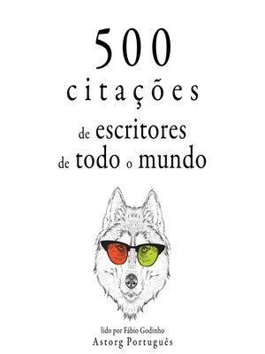 cover image of 500 citações de escritores de todo o mundo