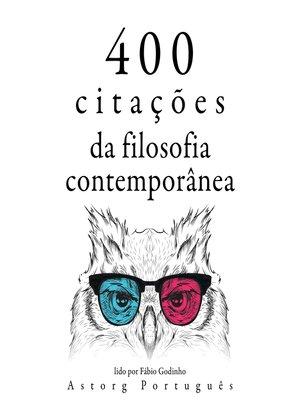 cover image of 400 citações da filosofia contemporânea