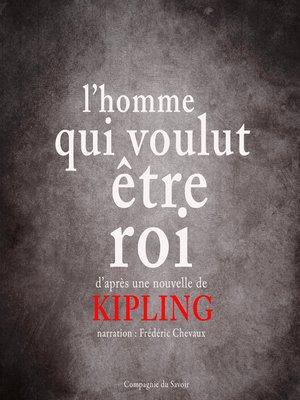 cover image of L'homme qui voulut être roi