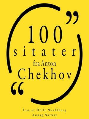 cover image of 100 sitater fra Anton Chekhov