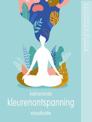cover image of Kalmerende Kleurenontspanning Visualisatie